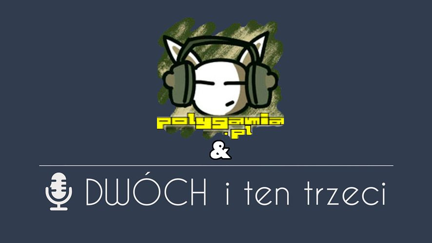 Dwóch i Ten Trzeci feat. Polygadka - część 2