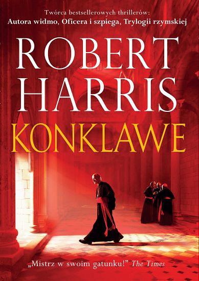 """Jak wybiera się papieża? Tylko u nas przeczytaj fragment książki ''Konklawe"""" Roberta Harrisa"""