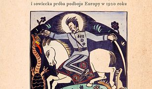 Polska i trzy Rosje. Polityka wschodnia Piłsudskiego i sowiecka próba podboju Europy w 1920 roku