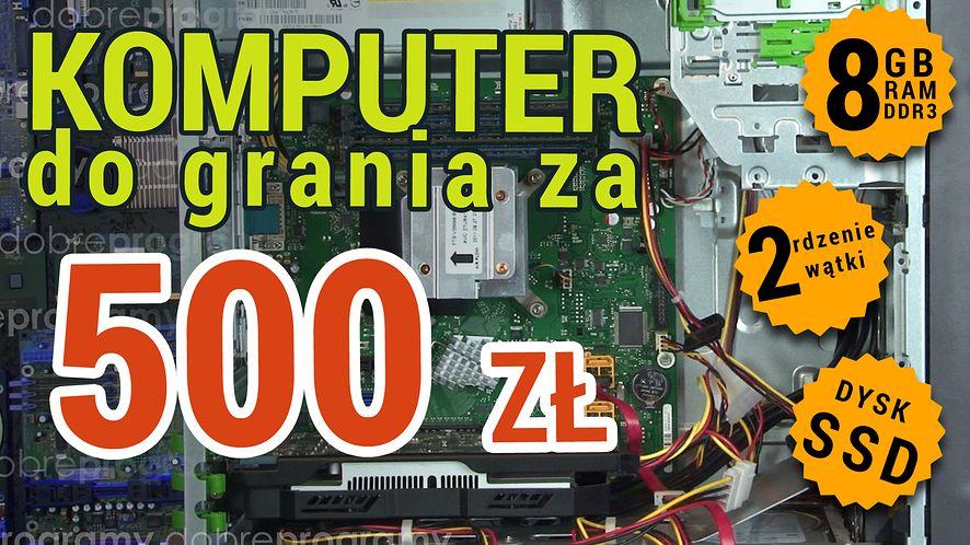 Eksperyment: składamy komputer do grania za 500 zł. Czy to możliwe?