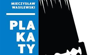 Wasilewski. Plakaty i inne formy graficzne