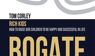 Bogate dzieci. 10 kluczowych nawyków sprzyjających osiąganiu sukcesu
