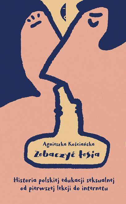Daj się zgorszyć. Historię edukacji seksualnej w Polsce czyta się z wypiekami