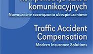 Kompensacja szkód komunikacyjnych Traffic Accident Compensation. Nowoczesne rozwiązania ubezpieczeniowe Modern Insurance Solutions