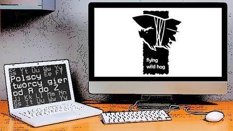 Polscy twórcy gier od A do Z: Flying Wild Hog