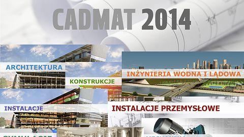 "CADMAT 2014 pod hasłem: ""Projekt kontrolowany"" już w piątek"