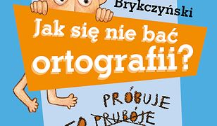Jak się nie bać ortografii