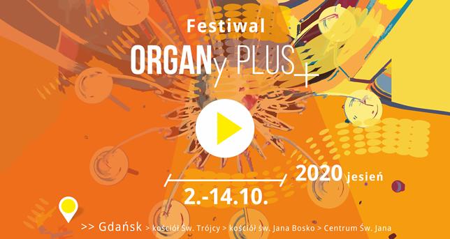 Festiwal ORGANy PLUS 2020 JESIEŃ: INTERPRETACJE  2-14.10.2020