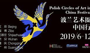Festiwal Polskie Kręgi Sztuki w Chinach: Sztuka zbliża nasze narody