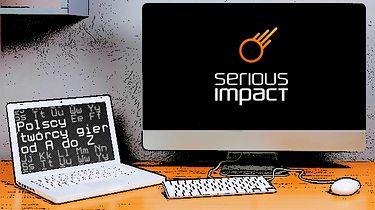 Polscy twórcy gier od A do Z: Serious Impact