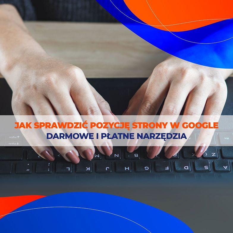 Jak sprawdzic pozycję strony w google?