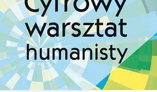 Cyfrowy warsztat humanisty