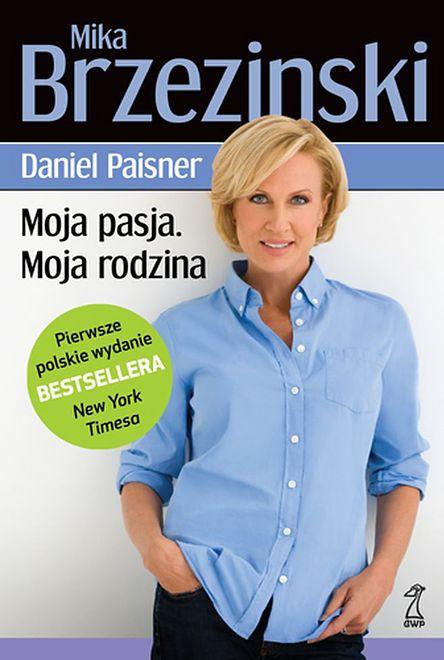 Moja pasja. Moja rodzina. Polskie wydanie bestsellera New York Timesa!