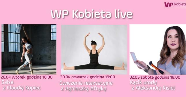 Taniec, joga i kącik urody. Tylko w WP Kobieta - trzy pełne energii i wiedzy spotkania live