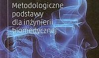Biocybernetyka. Metodologiczne podstawy dla inżynierii biomedycznej