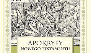 Apokryfy Nowego Testamentu. Apostołowie. Tom II, część 1. Andrzej, Jan, Paweł, Piotr, Tomasz