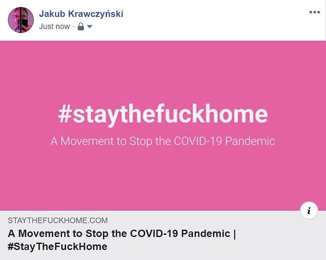 Hasztag #StayTheFuckHome można propagować np. na Facebooku, fot. Jakub Krawczyński