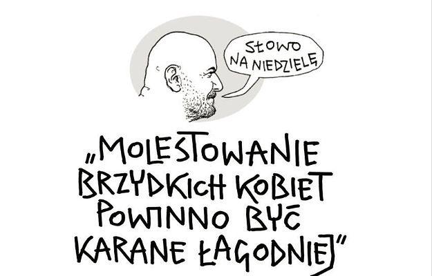 """""""Molestowanie brzydkich kobiet powinno być karane łagodniej"""" - burza po słowach Andrzeja Mleczki"""