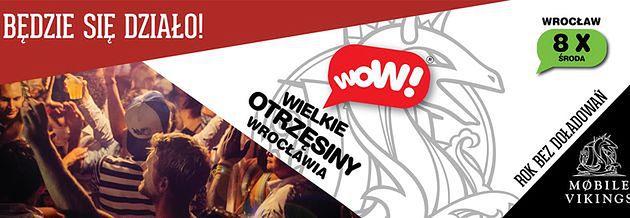 WOW! Wielkie Otrzęsiny® Wrocławia 2014 - będzie się działo