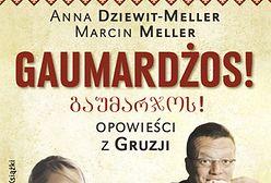 Jesteśmy samozwańczymi ambasadorami Gruzji – z Anną Dziewit-Meller i Marcinem Mellerem rozmawia Grzegorz Wysocki