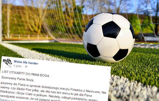 Internet podbija dzisiaj niesamowity list do Boga przed meczem Polska - Niemcy. Musicie go przeczytać!