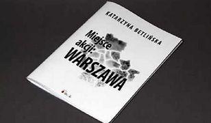 """""""Miejsce akcji: Warszawa"""" - wystawa Katarzyny Betlińskiej"""