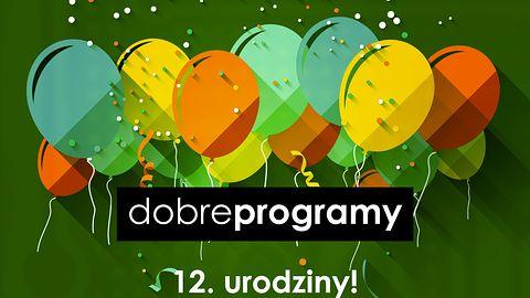120 nagród na 12 urodziny dobrychprogramów i nieustająca zabawa dla wszystkich