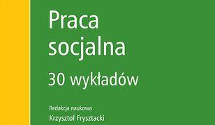 Praca socjalna. 30 wykładów
