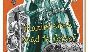 Ale historia… Kazimierzu, skąd ta forsa?