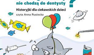 Dlaczego rekiny nie chodzą do dentysty - CD. Historyjki dla ciekawskich dzieci