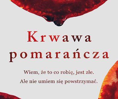 """""""Krwawa pomarańcza"""": Nowy głos wśród thrillerów psychologicznych"""