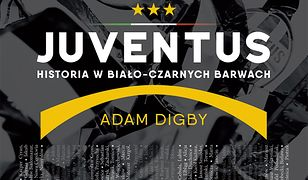 Juventus. Historia w biało-czarnych barwach