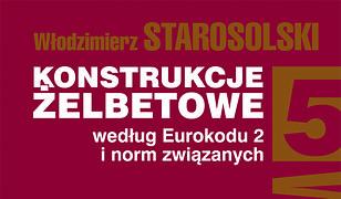 Konstrukcje żelbetowe według Eurokodu 2 i norm związanych Tom 5