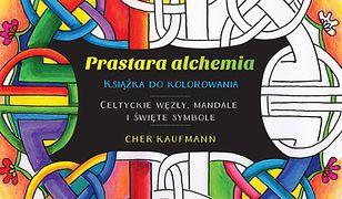 Prastara alchemia. Celtyckie węzły, mandale i święte symbole. Książka do kolorowania