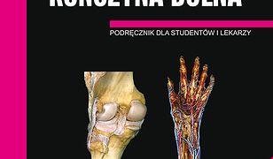 Anatomia prawidłowa człowieka. Kończyna górna, kończyna dolna. Podręcznik dla studentów i lekarzy