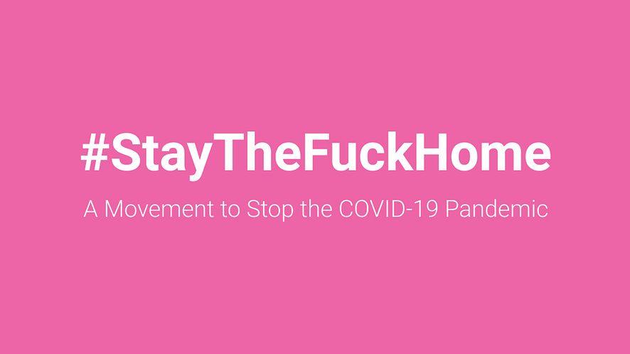 #StayTheFuckHome, kampania apelująca o zdrowy rozsądek w czasach koronawirusa, fot. staythefuckhome.com