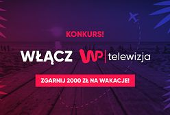 Telewizja WP funduje wakacje! Weź udział w konkursie. Konkurs rozstrzygnięty!