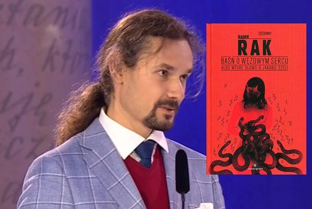 """Radek Rak otrzymał Nike za książkę """"Baśń o wężowym sercu albo wtóre słowo o Jakóbie Szeli"""""""