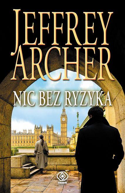 Jeffrey Archer - Nic bez ryzyka