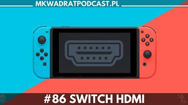 MKwadrat #86 – Switch HDMI