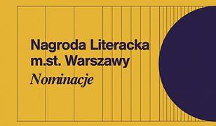 Ogłoszono nominacje do Nagrody Literackiej miasta stołecznego Warszawy