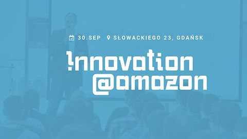 Innovation@Amazon – 2. edycja konferencji już 30 września w Gdańsku