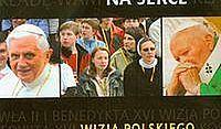 Kładę Wam na serce. Wizja polskiego Kościoła Jana Pawła II i Benedykta XVI