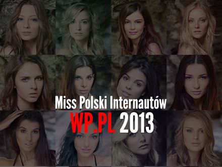 Miss Polski 2013. Przed nami wielki finał!