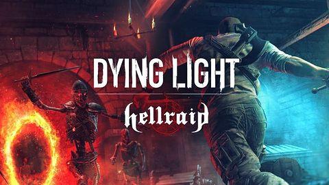 Dying Light: Hellraid - nowy tryb gry, który podzielił społeczność fanów. Choć i tak gra się zacnie! [KONKURS]
