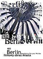"""""""Berlin: filmowy obraz miasta"""""""