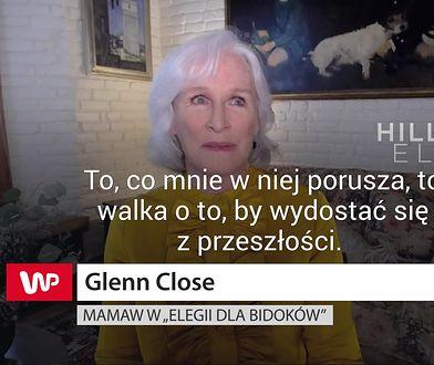 Glenn Close dla WP o swojej niewiarygodnej metamorfozie do roli