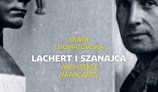 Lachert i Szanajca. Architekci awangardy