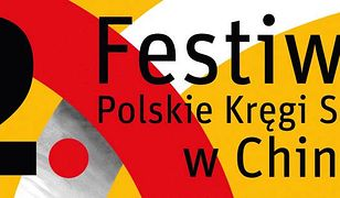 """Zbliża się 2. edycja """"Festiwalu Polskie Kręgi Sztuki w Chinach"""". To najważniejsze polskie wydarzenie kulturalne w Chinach"""