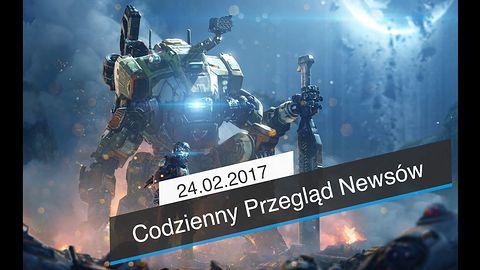 Codzienny Przegląd Newsów - 24.02.2017